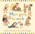 Book cover image for Mum Goes to Work