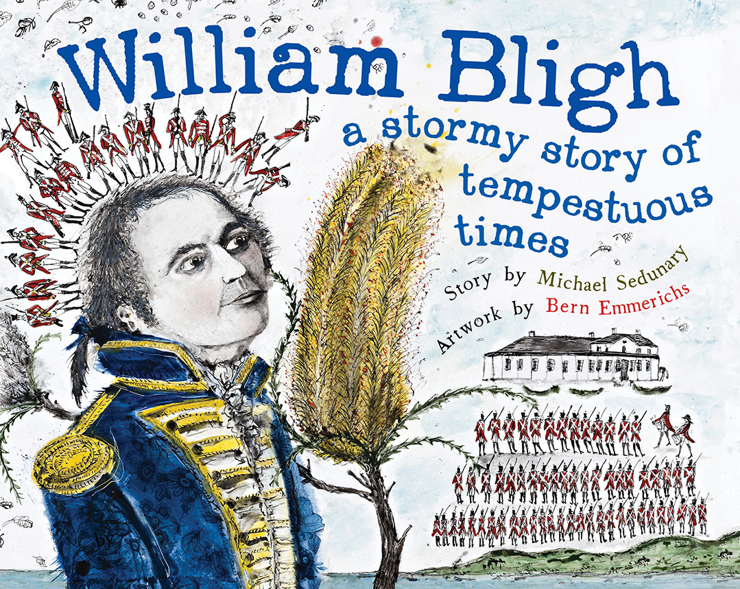 william bligh  a stormy story of tempestuous times